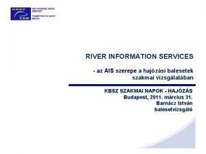 RIVER INFORMATION SERVICES az AIS szerepe a hajzsi