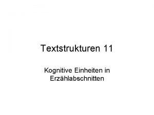 Textstrukturen 11 Kognitive Einheiten in Erzhlabschnitten Wendy G