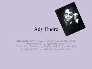 Ady Endre teljes nevn disadi Ady Andrs Endre