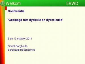 Programma Welkom Conferentie Geslaagd met dyslexie en dyscalculie