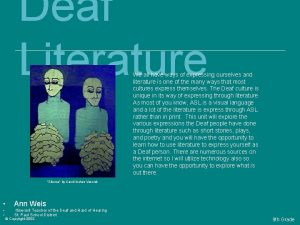 Deaf Literature We all have ways of expressing