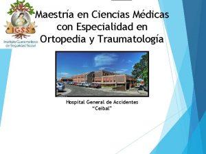 Maestra en Ciencias Mdicas con Especialidad en Ortopedia