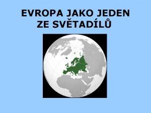 EVROPA JAKO JEDEN ZE SVTADL Evropa jako jeden