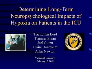 Determining LongTerm Neuropsychological Impacts of Hypoxia on Patients