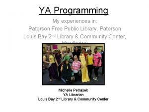 YA Programming My experiences in Paterson Free Public