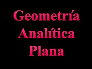Geometra Analtica Plana Geometra Analtica Plana I Sistemas
