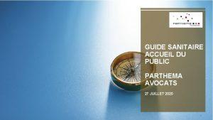 GUIDE SANITAIRE ACCUEIL DU PUBLIC PARTHEMA AVOCATS 27