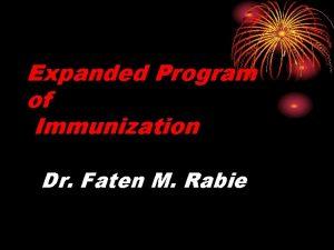Expanded Program of Immunization Dr Faten M Rabie