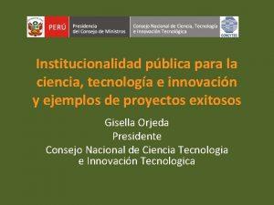 Institucionalidad pblica para la ciencia tecnologa e innovacin