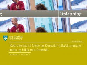 Rekruttering til Mre og Romsdal fylkeskommune status og