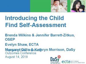 Introducing the Child Find SelfAssessment Brenda Wilkins Jennifer