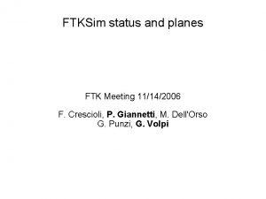 FTKSim status and planes FTK Meeting 11142006 F