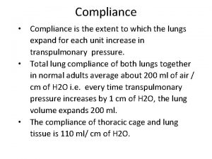 Compliance Compliance is the extent to which the