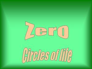 Zero possesses magical powers Zero is the most