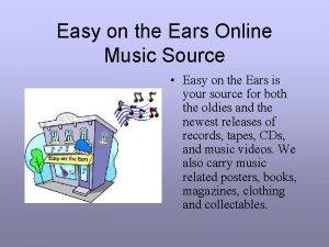 Easy on the Ears Online Music Source Easy
