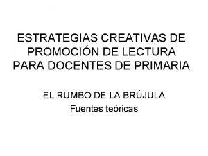 ESTRATEGIAS CREATIVAS DE PROMOCIN DE LECTURA PARA DOCENTES