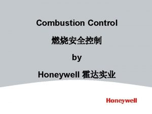 Combustion Control by Honeywell Elements required for combustion