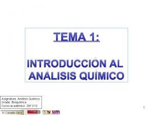 TEMA 1 INTRODUCCIN AL ANLISIS QUMICO Asignatura Anlisis