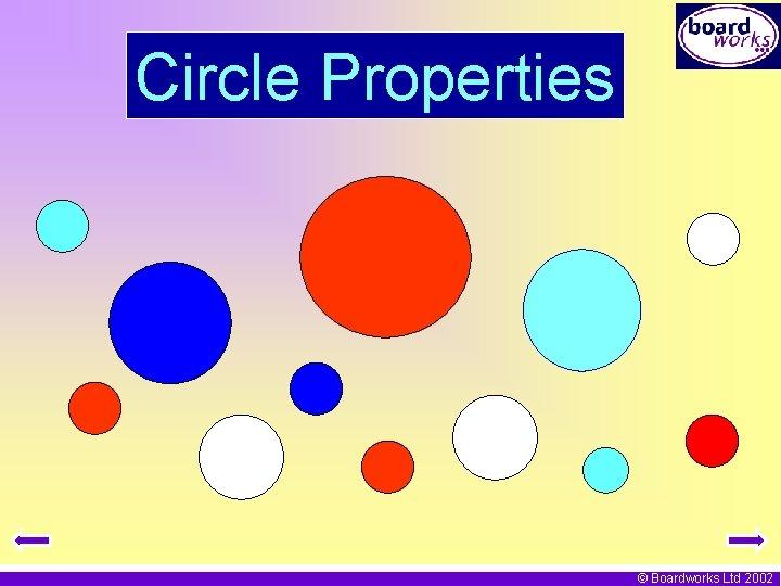 Circle Properties Boardworks Ltd 2002 Circle Properties In