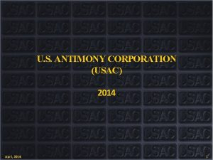 U S ANTIMONY CORPORATION USAC 2014 April 2014