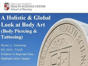 A Holistic Global Look at Body Art Body