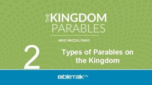 2 MIKE MAZZALONGO Types of Parables on the