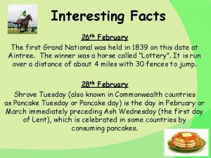 Interesting Facts 26 th February The first Grand