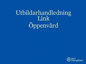Utbildarhandledning Link ppenvrd Inledning Cosmic Link r en