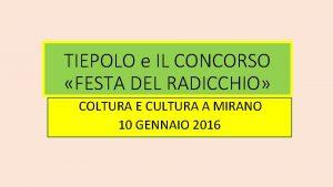 TIEPOLO e IL CONCORSO FESTA DEL RADICCHIO COLTURA