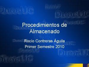 Procedimientos de Almacenado Roco Contreras guila Primer Semestre