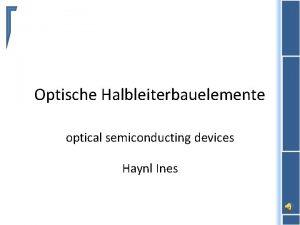 Optische Halbleiterbauelemente optical semiconducting devices Haynl Ines berblick