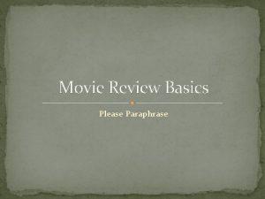 Movie Review Basics Please Paraphrase Elements of Drama