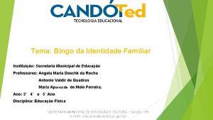 TECNOLOGIA EDUCACIONAL Tema Bingo da Identidade Familiar Instituio