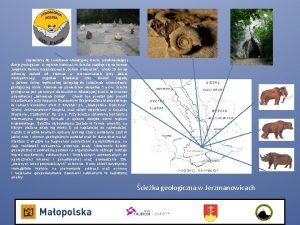 Zapraszamy do zwiedzania edukacyjnej cieki przedstawiajcej dzieje geologiczne