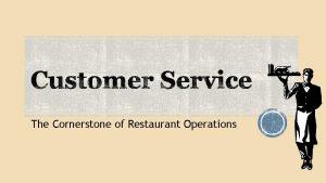 The Cornerstone of Restaurant Operations Copyright Texas Education