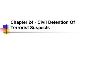 Chapter 24 Civil Detention Of Terrorist Suspects Citizens