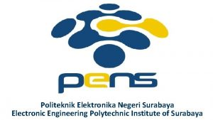 Politeknik Elektronika Negeri Surabaya Electronic Engineering Polytechnic Institute