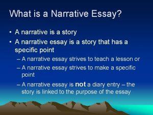 What is a Narrative Essay A narrative is
