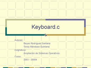 Keyboard c Autores Reyes Rodrguez Santana Yeray Mendoza