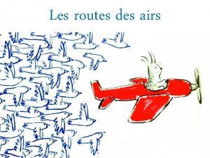 Les routes des airs LOrganisation Internationale de lAviation