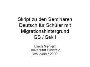 Skript zu den Seminaren Deutsch fr Schler mit
