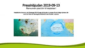 Pressinbjudan 2019 09 13 tervunnen plast blir till