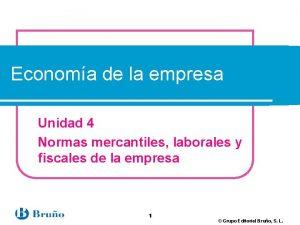 Economa de la empresa Unidad 4 Normas mercantiles