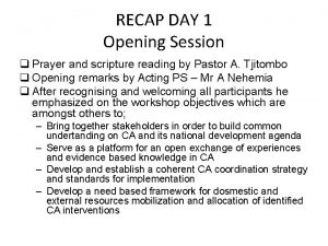 RECAP DAY 1 Opening Session q Prayer and