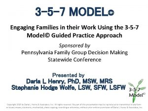 3 5 7 MODEL Engaging Families in their
