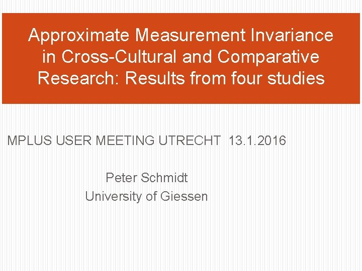 Approximate Measurement Invariance in CrossCultural and Comparative Research