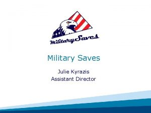 Military Saves Julie Kyrazis Assistant Director Military Saves