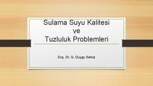 Sulama Suyu Kalitesi ve Tuzluluk Problemleri Do Dr