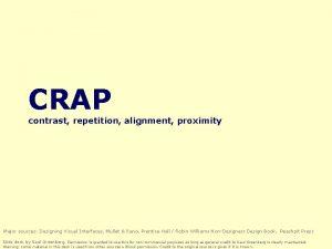 CRAP contrast repetition alignment proximity Major sources Designing