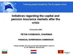 Twinning project funded by The European Union Initiatives
